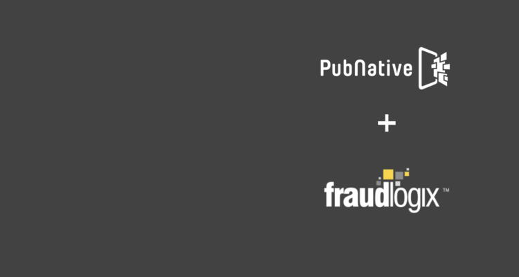 Fighting Ad Fraud: PubNative Announces Partnership with FraudLogix