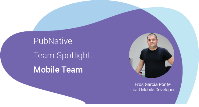 PubNative Mobile Team Developer spotlight