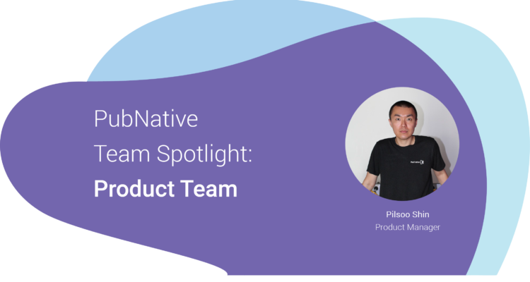 Team Spotlight: Pilsoo, Product Team