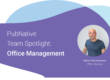 Team Spotlight: Martin, Office Management