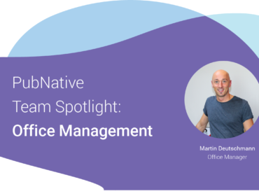 Team Spotlight: Martin, Office Management PubNative